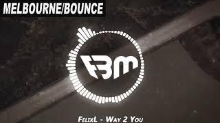 FelixL - Way 2 You (Original Mix) FBM