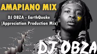 Amapiano Mix | DJ Obza | EarthQuake (Appreciation Production Mix) | Dlozi Lami | Umang' Dakiwe