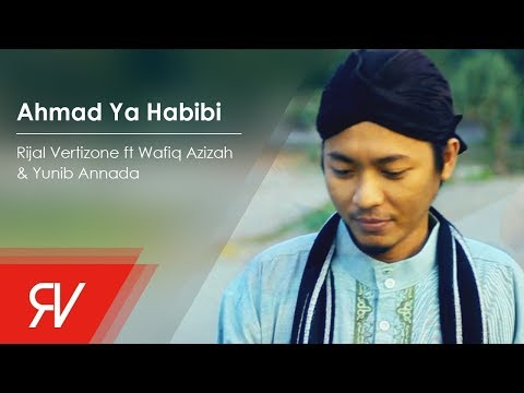 Rijal Vertizone - Ahmad Ya Habibi ft Wafiq Azizah & Yunib Annada  (Official Music Video)