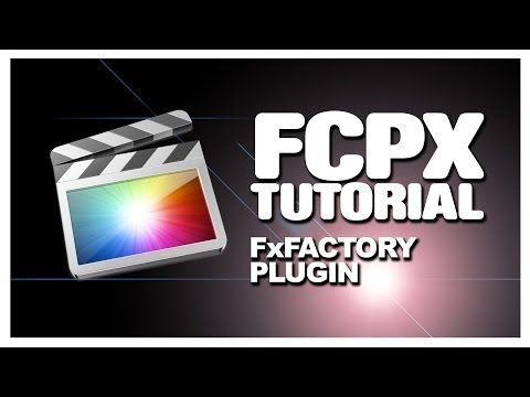 FCPX: FULL VIDEO - FxFactory Plugin Packages for FCPX from Noise Industries