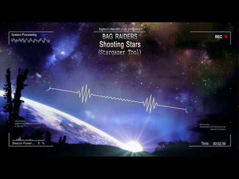 Bag Raiders - Shooting Stars (Stargazer Tool) [HQ Free]