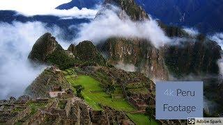 4k Peru Footage - Machu Picchu + More!
