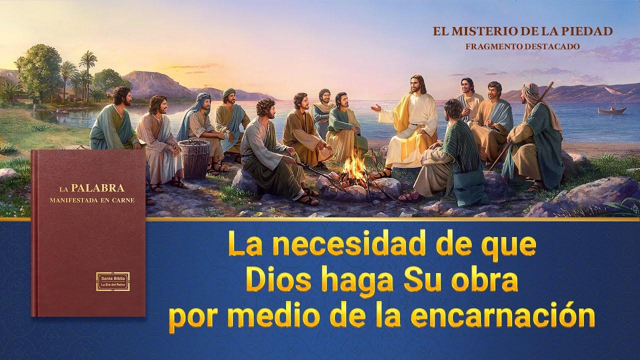"""Fragmento 6 de película evangélico """"El misterio de la piedad"""": La necesidad de que Dios haga Su obra por medio de la encarnación"""