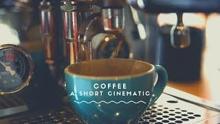 A short coffee cinematic
