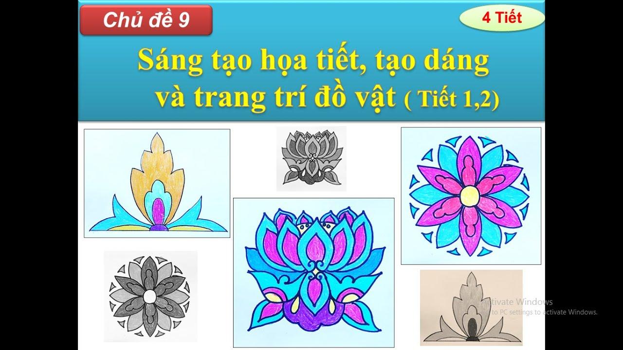 Mĩ thuật Lớp 4   Chủ đề 9: Sáng tạo họa tiết, tạo dáng và trang trí đồ vật ( T1,2)   Huỳnh Ngọc Art   Tổng quát những thông tin về ve trang tri hoa tiet đúng nhất