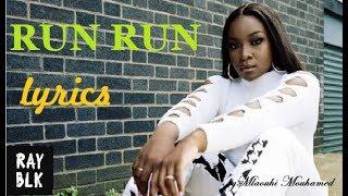 RAY BLK - Run Run - Lyrics