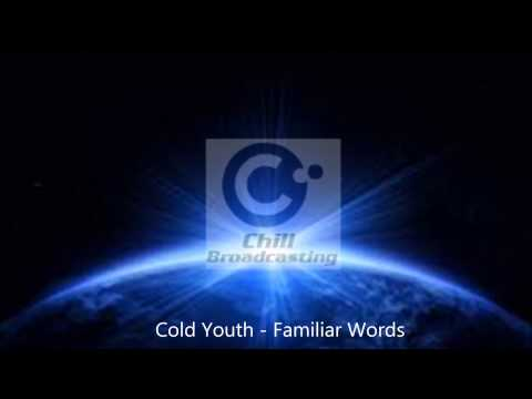 Cold Youth - Familiar Words