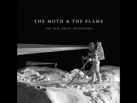 The New Great Depression - The Moth & The Flame [OFFICIAL]