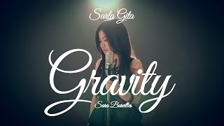 Download Sara Bareilles - Gravity [Cover by Sarla Gita] MP3 song and Music Video