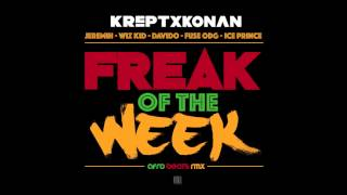 Krept & Konan - Freak Of The Week (Remix) [Ft Jeremih, Wiz Kid, Davido, Fuse ODG & Ice Prince]