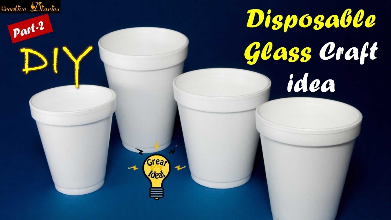 Very Easy Way To Use Disposable Cups I Craft Ideas I Part 2 I