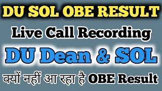 OBE Result Date ? DU SOL Confidential Result    Live Call Recording DU Dean & SOL Section Officer