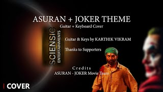 Asuran (Blood Bath) and Joker (2019) Trailer Theme Cover by Karthik Vikram