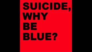 Suicide - Universe - Why Be Blue?