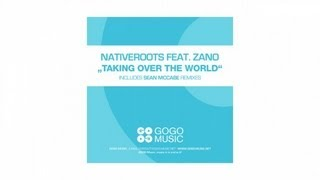 Download Nativeroots feat. Zano - Taking Over the World (Sean McCabe Overdubstrumental Mix) MP3 song and Music Video