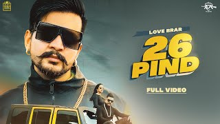 26 Pind (Full Video) | Love Brar | Afsana Khan | Inder Jaria | New Punjabi Songs