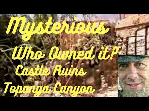 The Secret Fallen Castle of Topanga Canyon