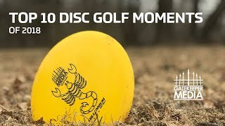 Top 10 DISC GOLF Moments of 2018 | Gatekeeper Media