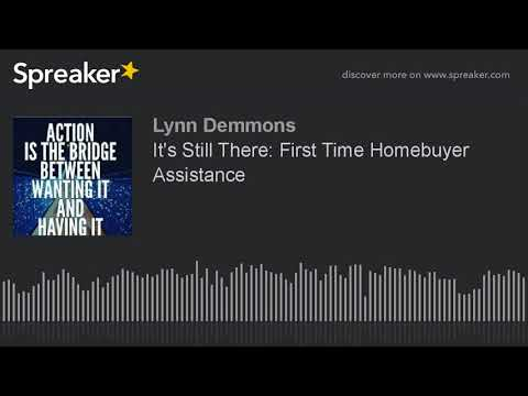 It's Still There: First Time Homebuyer Assistance (made with Spreaker)