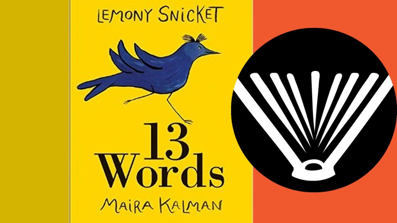 13 Words By Lemony Snicket  A Book Read Aloud By A Dad (from  Seriouslyreadabook)