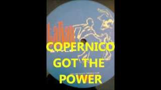 COPERNICO  GOT THE POWER.