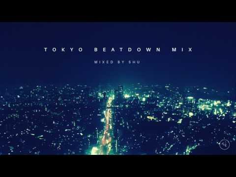【Deep House / House Music / Beatdown / Lo-Fi House / Disco】   TOKYO BEATDOWN MIX