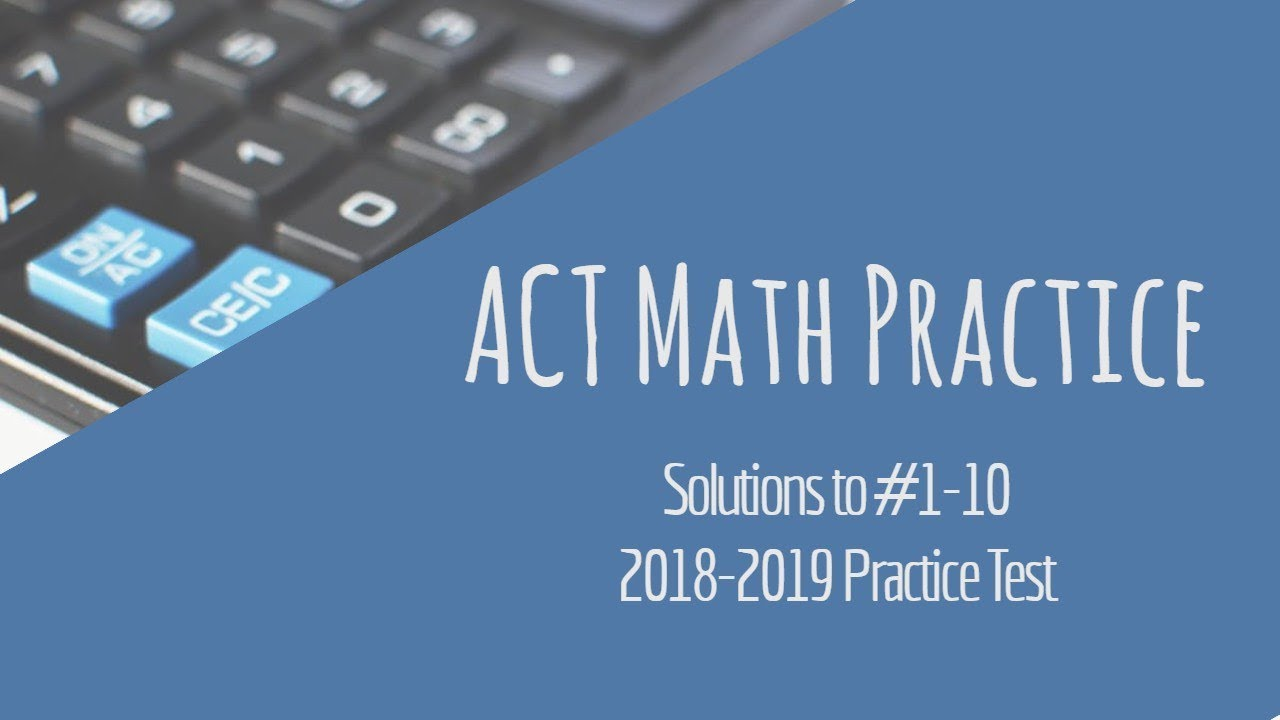 ACT Math Practice #1-10 (Official 2018-19 Practice Test)