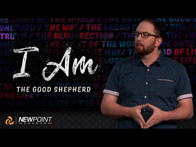 The Good Shepherd | I AM [ New Point Church ]