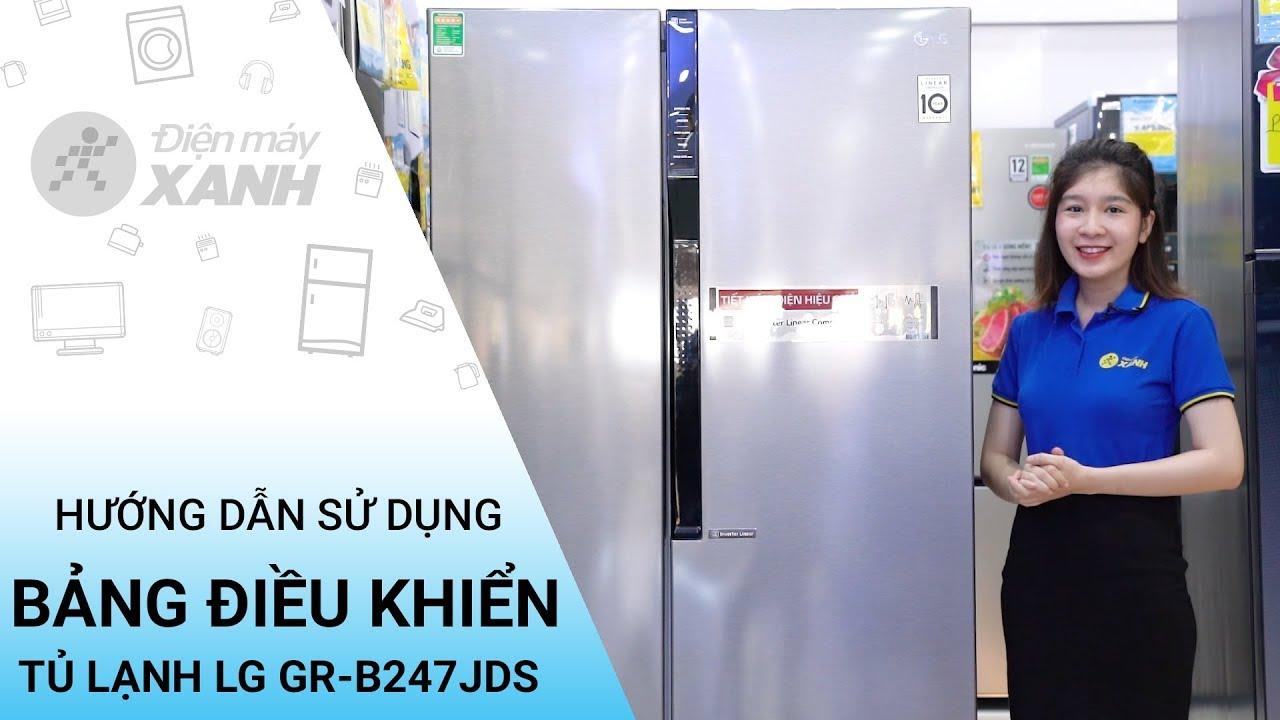 Hướng dẫn sử dụng bảng điều khiển tủ lạnh LG Inverter GR-B247JDS – Thông tin hay | Điện máy XANH