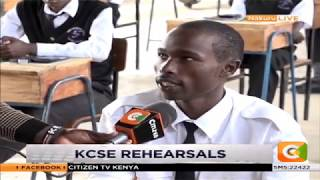 KCSE rehearsals held  today | Exams to begin on Monday