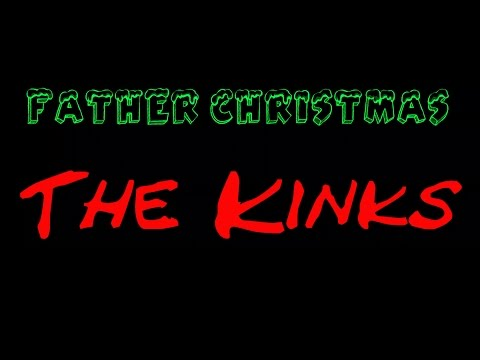 Father Christmas  -The Kinks  ( lyrics )