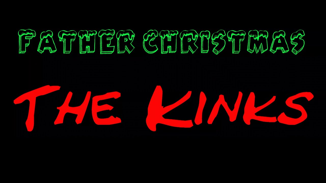 Father Christmas -The Kinks ( lyrics ) - YouTube
