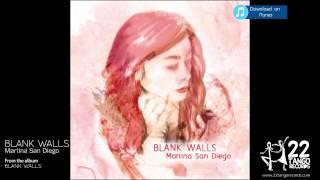 Martina San Diego - Blank Walls