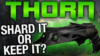 Shard It Or Keep It - Ep. 26 - THORN - Destiny Update 2.0 Thorn Review
