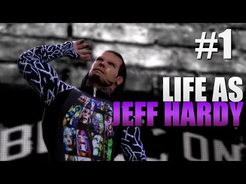 LIFE AS JEFF HARDY - PART 1 (WWE 2K STORY)