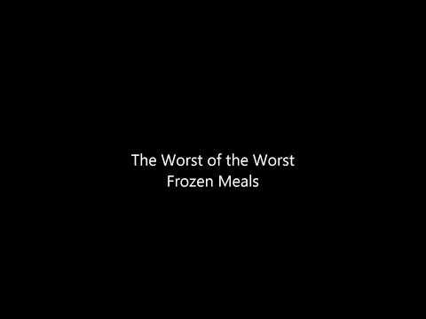 the-worst-of-the-worst-frozen-meals