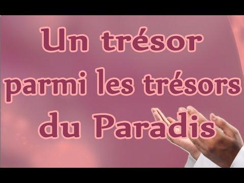 Invocation : Un trésor parmi les trésors du paradis (la hawla wa la qowwata illa billah)