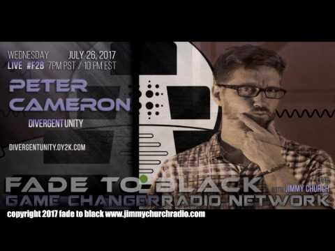 Ep. 695 FADE to BLACK Jimmy Church w/ Peter Cameron : Divergent Unity Part 2 : LIVE