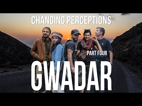 EP.04 GWADAR, Pakistan - Foreigners Tour 'World's Most Dangerous' Country - Changing Perceptions
