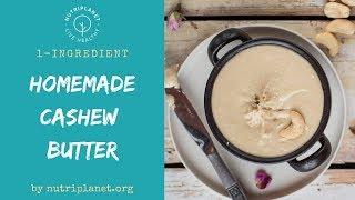 Homemade Cashew Butter Recipe [1-Ingredient]