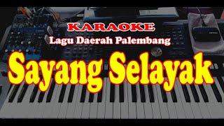 Lagu Daerah Palembang - SAYANG SELAYAK - Karaoke