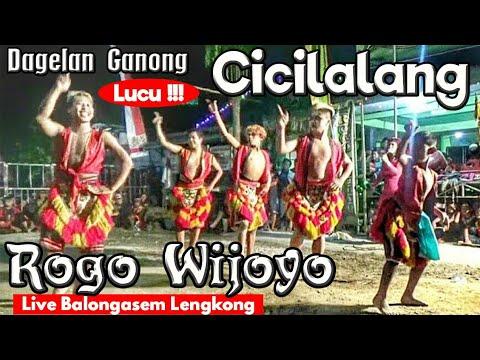 Ganong Cicilalang Rogo Wijoyo---Lucu Dagelannya...Asiik Jogetnya !!!--Live Balongasem Lengkong