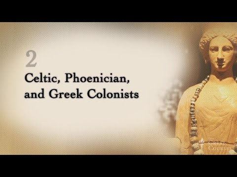 Celtic, Phoenician & Greek Colonists | The History of Spain: Land on a Crossroad | The Great Courses