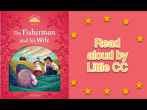 The Fisherman And His Wife/Classic Tales Level2/ By CC