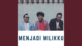 Menjadi Milikku (feat. Kunto Aji & Segara)