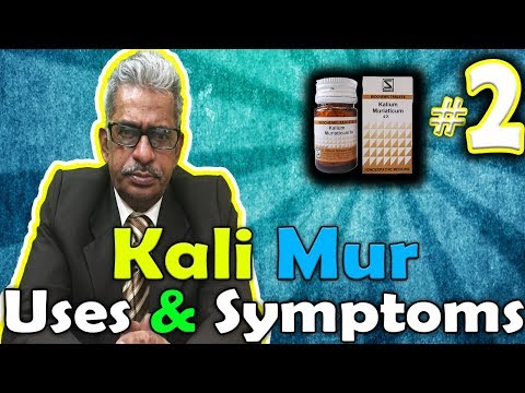 Kali Mur (Part -1) - Uses and Symptoms in Homeopathy by Dr. P.S. Tiwari