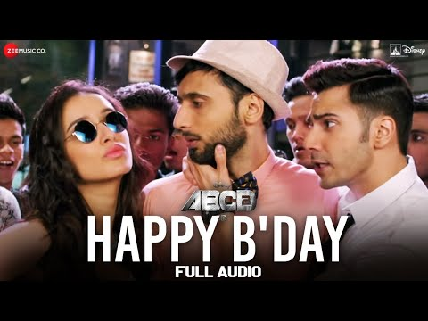 Happy B'day Full Song  Abcd 2  Varun Dhawan Shraddha Kapoor  Sachin Jigar  D. Soldierz