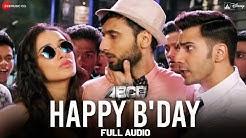 Happy B'day Full Song   ABCD 2   Varun Dhawan - Shraddha Kapoor   Sachin - Jigar   D. Soldierz