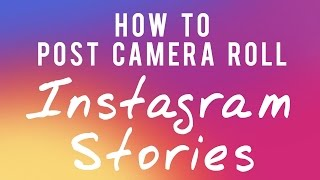 How to Post Camera Roll Photos to Instagram Story! Hidden Feature in Instagram Stories!