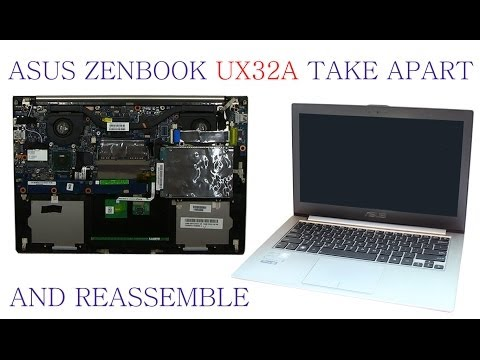 Asus ZenBook UX32 UX32A - DB51 Complete Take Apart and Reassemble